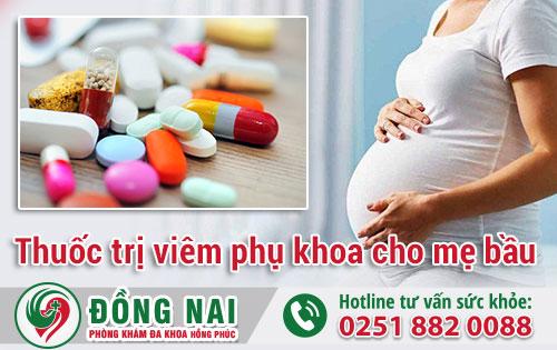Thuốc trị viêm phụ khoa cho mẹ bầu hiệu quả, an toàn